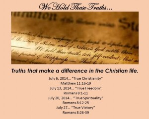 "July Sermon Series–""We Hold These Truths"""